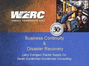 Business Continuity Disaster Recovery Larry CorriganTractor Supply Co
