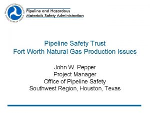 Pipeline Safety Trust Fort Worth Natural Gas Production