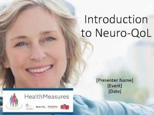 Introduction to NeuroQo L Presenter Name Event Date