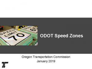 ODOT Speed Zones Oregon Transportation Commission January 2019