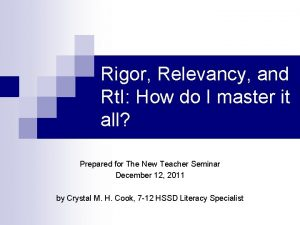 Rigor Relevancy and Rt I How do I