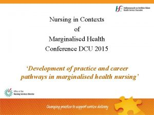 Nursing in Contexts of Marginalised Health Conference DCU