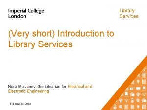 Library Services Very short Introduction to Library Services