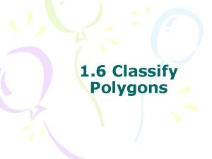 1 6 Classify Polygons Identifying Polygons Formed by