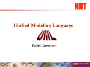 Unified Modeling Language Basic Concepts UML What is
