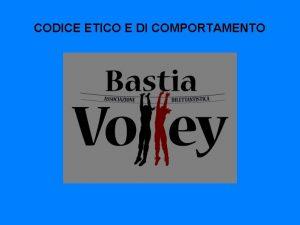 CODICE ETICO E DI COMPORTAMENTO CODICE ETICO E