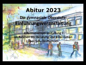 Abitur 2023 Die gymnasiale Oberstufe Einfhrungsveranstaltung Informationsveranstaltung I