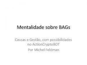 Mentalidade sobre BAGs Causas e Gesto com possibilidades