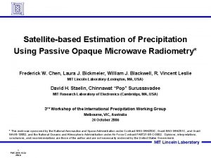 Satellitebased Estimation of Precipitation Using Passive Opaque Microwave