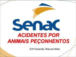 ACIDENTES POR ANIMAIS PEONHENTOS EnfDocente Marcos Melo Definio