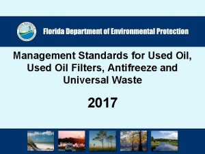 Management Standards for Used Oil Used Oil Filters