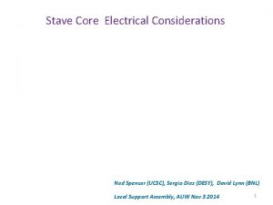 Stave Core Electrical Considerations Ned Spencer UCSC Sergio
