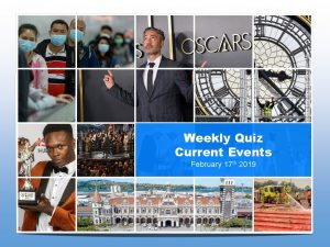 Weekly Quiz Current Events February 17 th 2019