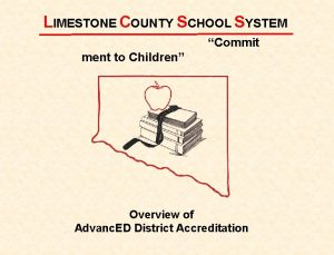 LIMESTONE COUNTY SCHOOL SYSTEM Commit ment to Children
