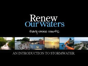 AN INTRODUCTION TO STORMWATER NORTHEAST WISCONSINS WATERS ARE