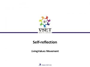 Selfreflection Living Values Movement Good day Welcome to