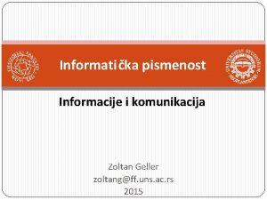Informatika pismenost Informacije i komunikacija Zoltan Geller zoltangff