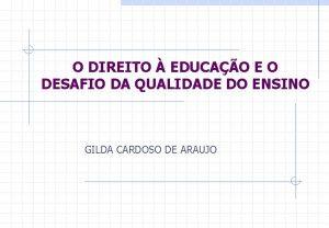 O DIREITO EDUCAO E O DESAFIO DA QUALIDADE