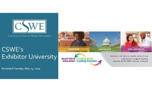 CSWEs Exhibitor University Recorded Tuesday May 14 2019