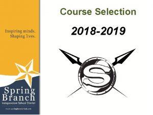 Course Selection 2018 2019 Entering Your Course Selection