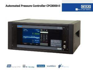 Automated Pressure Controller CPC 8000 II Automated Pressure