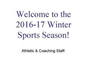 Welcome to the 2016 17 Winter Sports Season