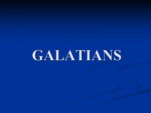 GALATIANS Galatians Summary Outline I III Ch 1