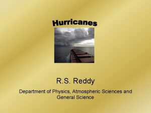 R S Reddy Department of Physics Atmospheric Sciences