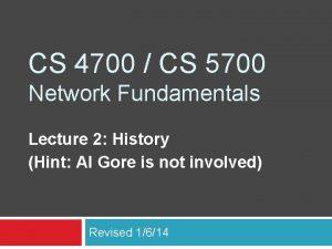 CS 4700 CS 5700 Network Fundamentals Lecture 2