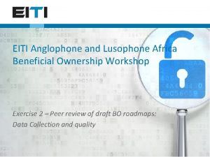EITI Anglophone and Lusophone Africa Beneficial Ownership Workshop