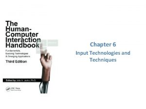 Chapter 6 Input Technologies and Techniques Input device