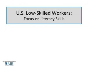 U S LowSkilled Workers Focus on Literacy Skills