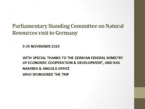 Parliamentary Standing Committee on Natural Resources visit to