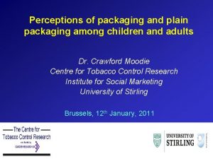 Perceptions of packaging and plain packaging among children