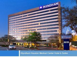 WYNDHAM HOTEL SUITES Wyndham Houston Medical Center Hotel