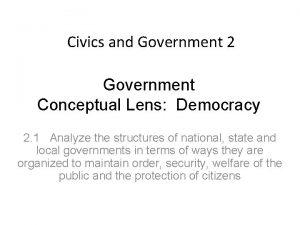 Civics and Government 2 Government Conceptual Lens Democracy