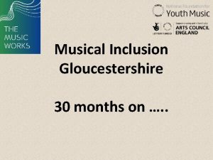 Musical Inclusion Gloucestershire 30 months on Musical Inclusion