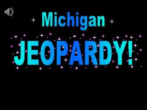 Michigan Jeopardy Game Category Category Cities and States