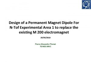 Design of a Permanent Magnet Dipole For NTof
