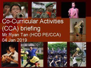 CoCurricular Activities CCA briefing Mr Ryan Tan HOD