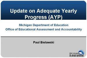 Update on Adequate Yearly Progress AYP Michigan Department
