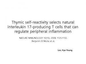 Thymic selfreactivity selects natural interleukin 17 producing T