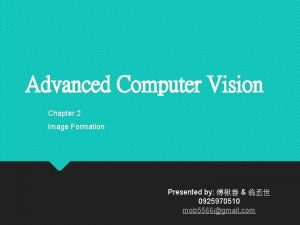 Advanced Computer Vision Chapter 2 Image Formation Presented