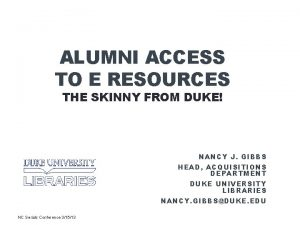 ALUMNI ACCESS TO E RESOURCES THE SKINNY FROM