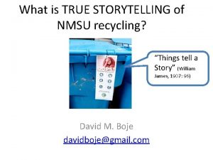 What is TRUE STORYTELLING of NMSU recycling Things