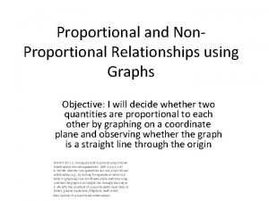 Proportional and Non Proportional Relationships using Graphs Objective