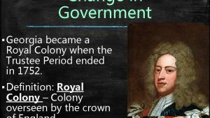 Change in Government Georgia became a Royal Colony