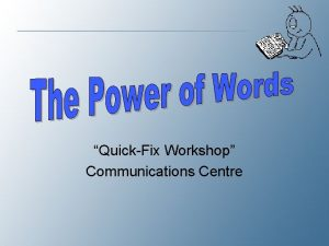 QuickFix Workshop Communications Centre Why do large vocabularies