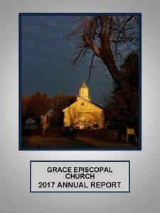 GRACE EPISCOPAL CHURCH 2017 ANNUAL REPORT GRACE EPISCOPAL