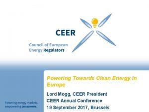 Powering Towards Clean Energy in Europe Lord Mogg